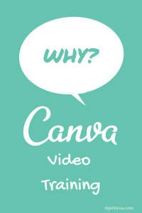 WHY? Canva Video Training