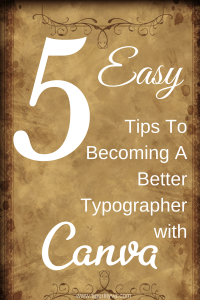 5 Easy Tips To Creating A Better Typographer With Canva