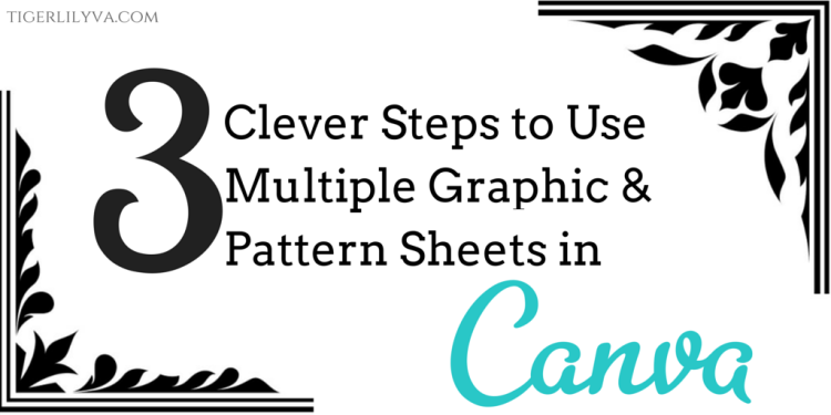 3 Clever Steps to Use Multiple Graphic & Pattern Sheets in Canva