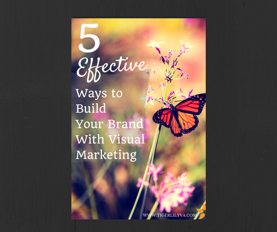 FB POST.5 Effective Ways to Build Your Brand with Visual Marketing