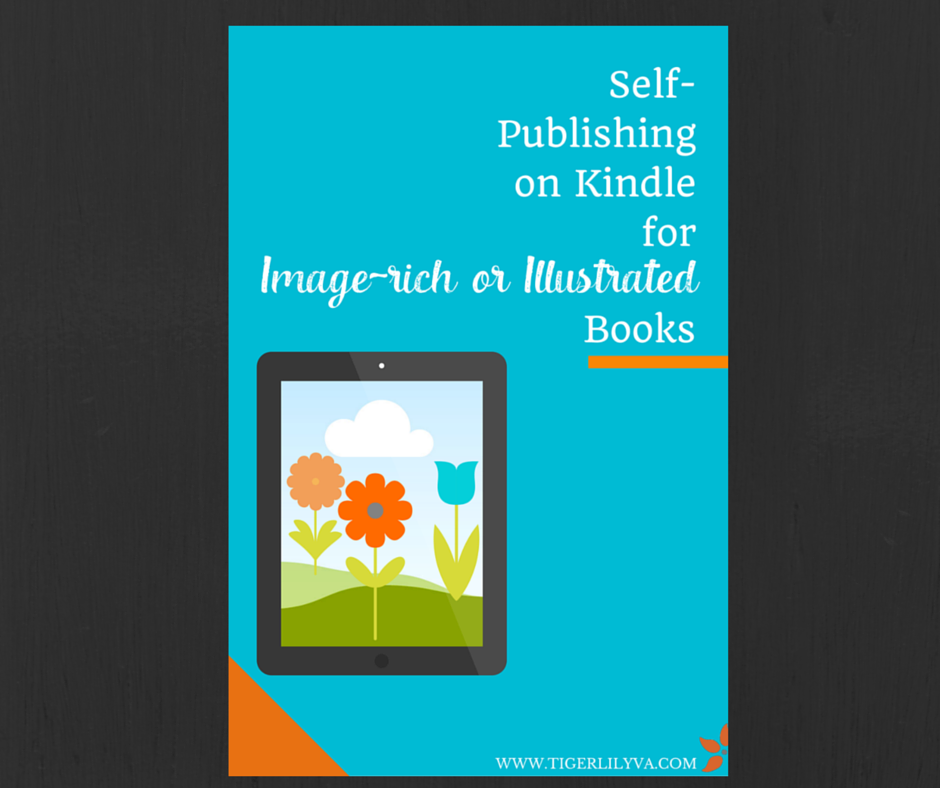 Self-Publishing on Kindle for Image-Rich or Illustrated Books