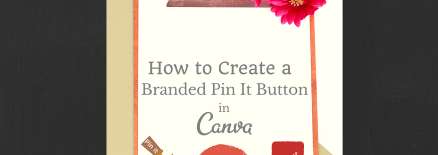 Featured Image - create a branded pin it button in canva