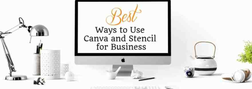 Best Ways to Use Canva and Stencil
