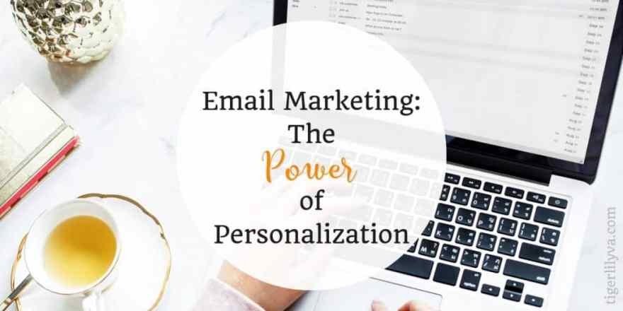Email Marketing: The Power of Personalization