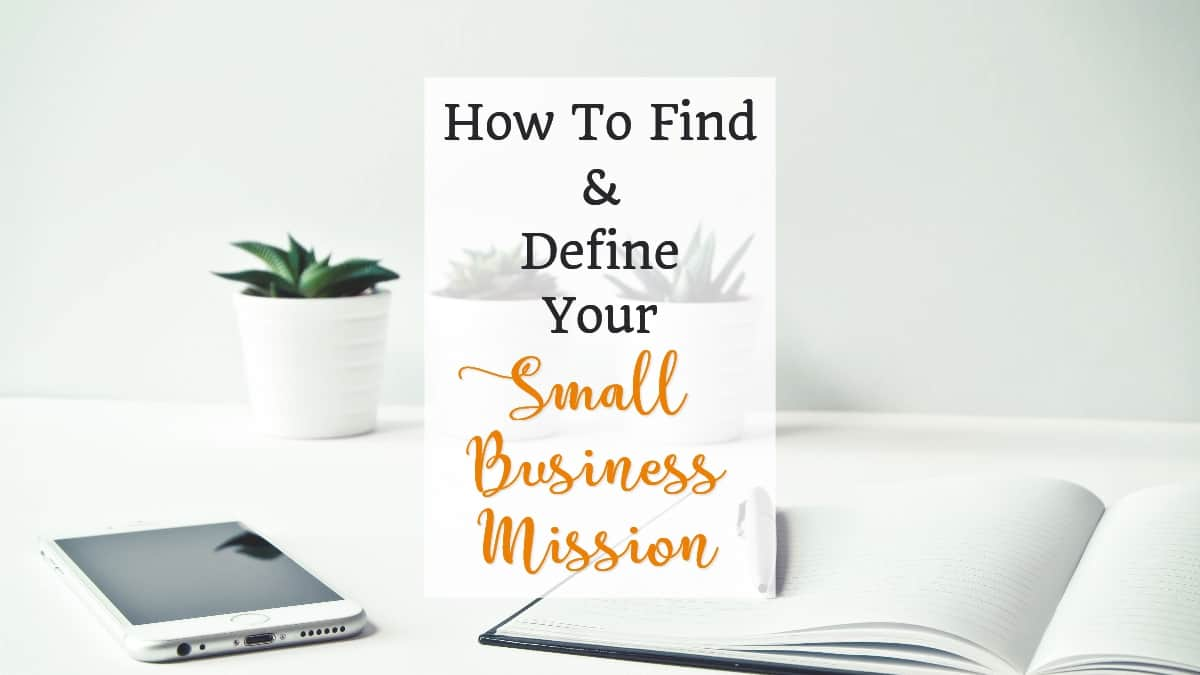 How to Find and Define Your Small Business Mission