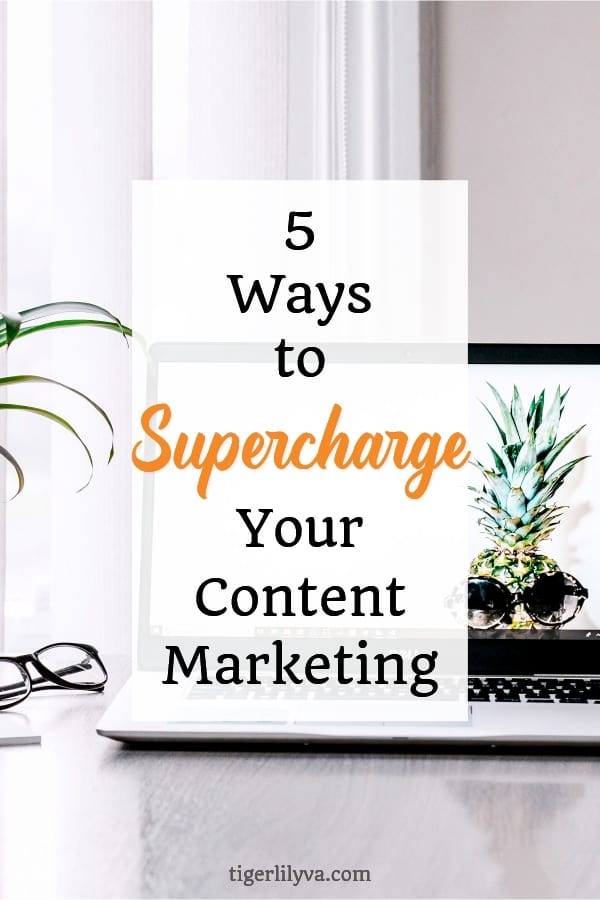 5 Ways to Supercharge Your Content Marketing #contentmarketing